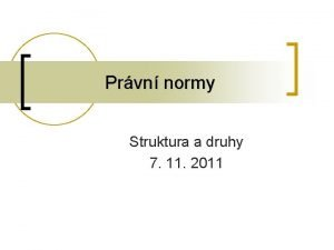 Prvn normy Struktura a druhy 7 11 2011