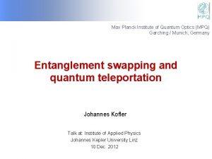 Max Planck Institute of Quantum Optics MPQ Garching