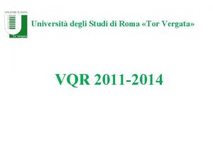 Universit degli Studi di Roma Tor Vergata VQR