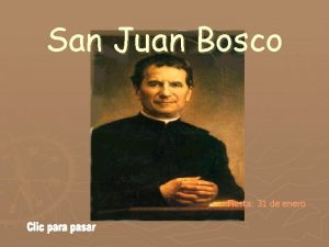 San Juan Bosco Fiesta 31 de enero Naci