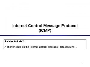 Internet Control Message Protocol ICMP Relates to Lab