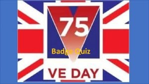 Badge Quiz 1940 s badge pictures These are
