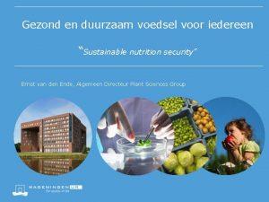 Gezond en duurzaam voedsel voor iedereen Sustainable nutrition