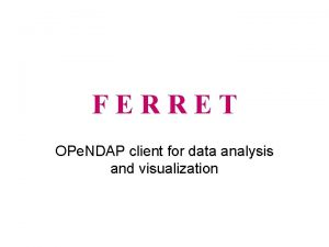 FERRET OPe NDAP client for data analysis and
