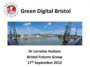 Green Digital Bristol Dr Lorraine Hudson Bristol Futures