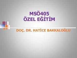 MS 405 ZEL ETM DO DR HATCE BAKKALOLU