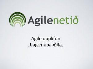 Agile upplifun hagsmunaaila Landsbankinn 13 september 2012 Agile