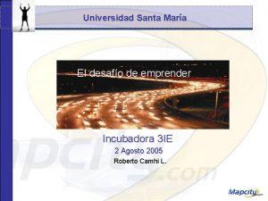 Universidad Santa Mara El desafo de emprender Incubadora