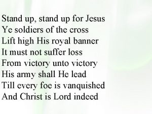 Stand up stand up for Jesus Ye soldiers