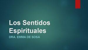 Los Sentidos Espirituales DRA EMMA DE SOSA Gnesis
