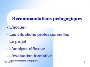 Cliquez pour insrer un titre Recommandations pdagogiques Laccueil