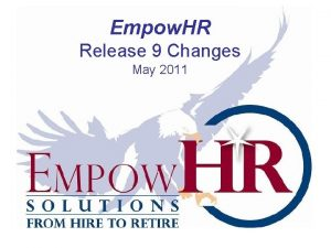 Empow HR Release 9 Changes May 2011 Release