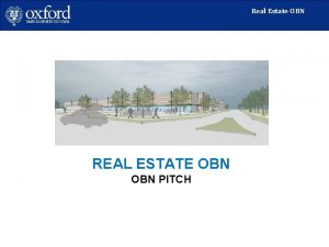 Real Estate OBN REAL ESTATE OBN PITCH 1