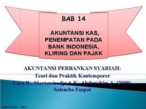 BAB 14 AKUNTANSI KAS PENEMPATAN PADA BANK INDONESIA