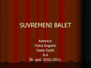 SUVREMENI BALET Autorice Petra Bugarin Daria Dadi 8