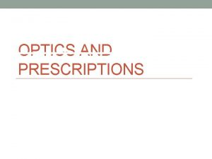 OPTICS AND PRESCRIPTIONS How Much Refraction Takes Place