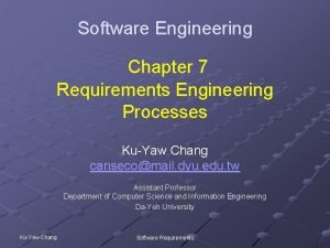 Software Engineering Chapter 7 Requirements Engineering Processes KuYaw