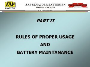 PART II RULES OF PROPER USAGE AND BATTERY