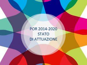 POR 2014 2020 STATO DI ATTUAZIONE UNIONE EUROPEA