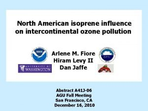 North American isoprene influence on intercontinental ozone pollution