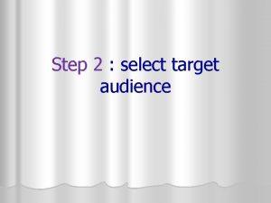 Step 2 select target audience STP Segmentation Targeting