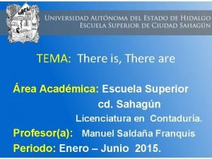 TEMA There is There are rea Acadmica Escuela