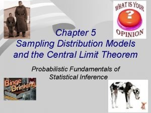 Chapter 5 Sampling Distribution Models and the Central