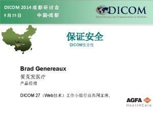 DICOM DICOM August 2014 THE DICOM 2014 Chengdu