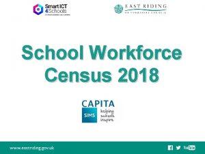 School Workforce Census 2018 Census Date 08 11