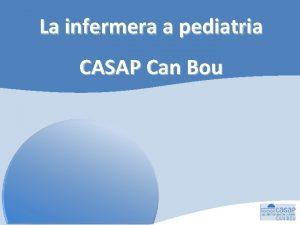 La infermera a pediatria CASAP Can Bou t