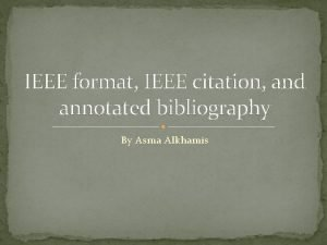 IEEE format IEEE citation and annotated bibliography By