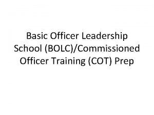 Basic Officer Leadership School BOLCCommissioned Officer Training COT