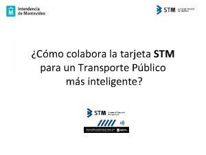 Cmo colabora la tarjeta STM para un Transporte