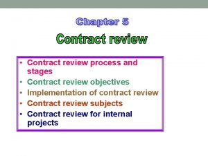 Contract review process and stages Contract review objectives