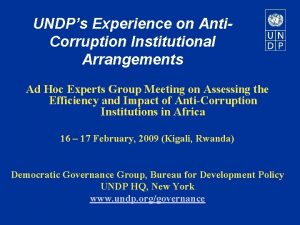 UNDPs Experience on Anti Corruption Institutional Arrangements Ad