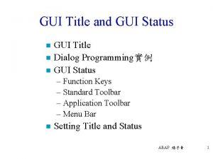 GUI Title and GUI Status n n n