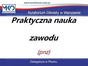 Praktyczna nauka zawodu pnz Rozporzdzenie Ministra Edukacji Narodowej