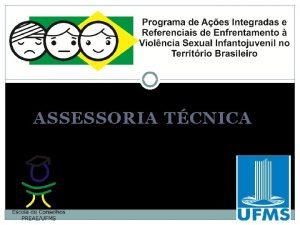 ASSESSORIA TCNICA DEFINIO DE ASSESSORIA TCNICA Consiste em