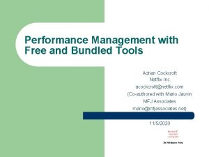 Performance Management with Free and Bundled Tools Adrian