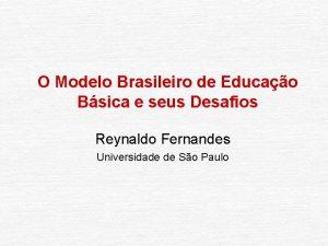 O Modelo Brasileiro de Educao Bsica e seus