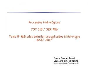 Processos Hidrolgicos CST 318 SER 456 Tema 8