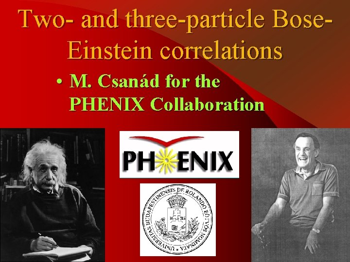 Two and threeparticle Bose Einstein correlations M Csand