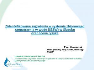 Zidentyfikowane zagroenia w systemie zbiorowego zaopatrzenia w wod