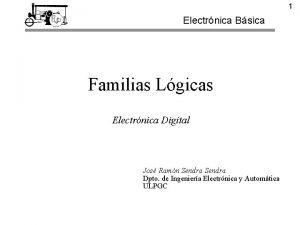 1 Electrnica Bsica Familias Lgicas Electrnica Digital Jos