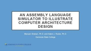 AN ASSEMBLY LANGUAGE SIMULATOR TO ILLUSTRATE COMPUTER ARCHITECTURE