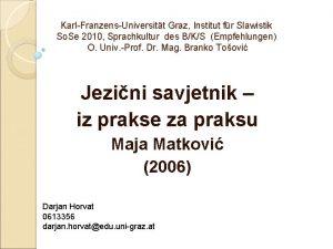 KarlFranzensUniversitt Graz Institut fr Slawistik So Se 2010