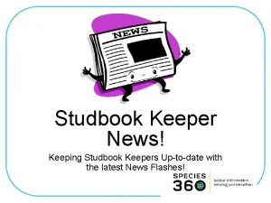 Studbook Keeper News Keeping Studbook Keepers Uptodate with