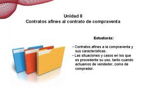 Contratos afines a la compraventa Unidad 8 Contratos