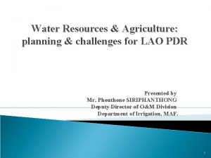 Water Resources Agriculture planning challenges for LAO PDR
