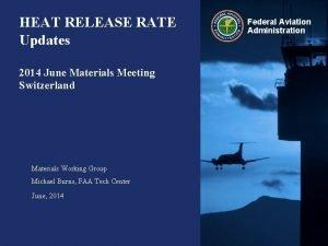 HEAT RELEASE RATE Updates 2014 June Materials Meeting